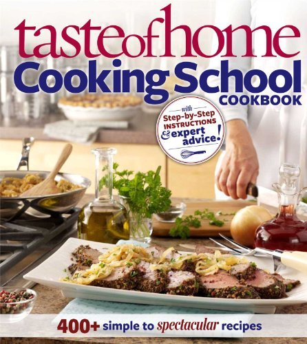 Taste Of Home Taste Of Home Cooking School Cookbook