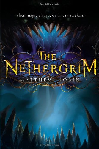 Matthew Jobin The Nethergrim Book 1