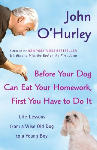 John O'hurley Before Your Dog Can Eat Your Homework First You H Life Lessons From A Wise Old Dog To A Young Boy Plume
