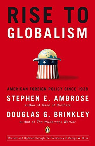 Stephen E. Ambrose Rise To Globalism American Foreign Policy Since 1938 0009 Edition;revised