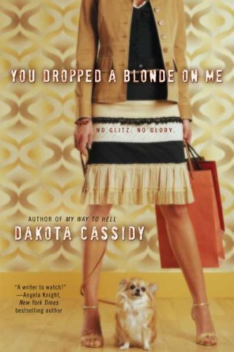 Dakota Cassidy You Dropped A Blonde On Me