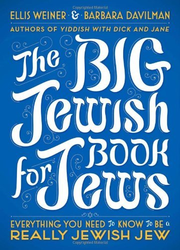 Ellis Weiner The Big Jewish Book For Jews Everything You Need To Know To Be A Really Jewish