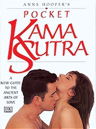 Anne Hooper Anne Hooper's Pocket Kama Sutra A New Guide To The Ancient Arts Of Love