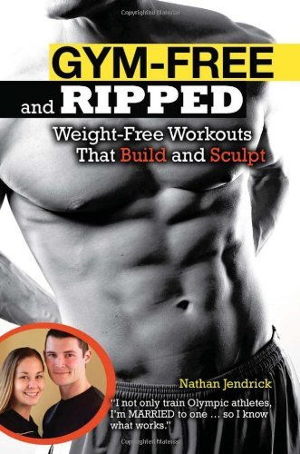 Nathan Jendrick Gym Free And Ripped Weight Free Workouts That Build And Sculpt