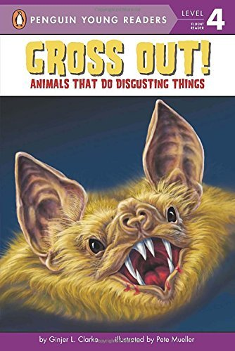 Ginjer L. Clarke Gross Out! Animals That Do Disgusting Things