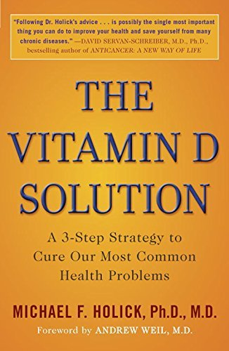 Michael F. Holick The Vitamin D Solution A 3 Step Strategy To Cure Our Most Common Health