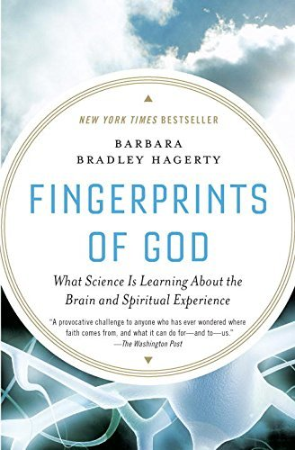 Barbara Bradley Hagerty Fingerprints Of God What Science Is Learning About The Brain And Spir