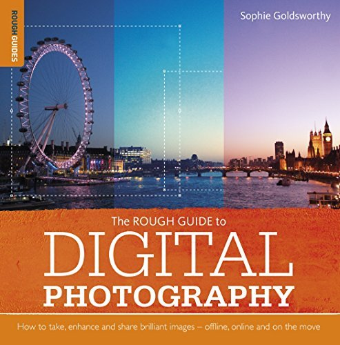 Sophie Goldsworthy Rough Guide To Digital Photography How To Enhance And Share Brilliant Images Offline