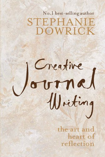Dowrick Stephanie Creative Journal Writing The Art And Heart Of Reflection