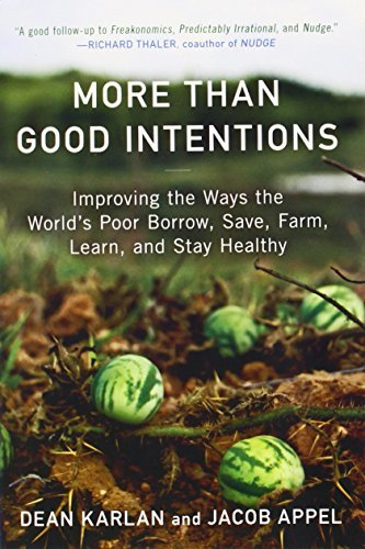 Dean Karlan More Than Good Intentions Improving The Ways The World's Poor Borrow Save