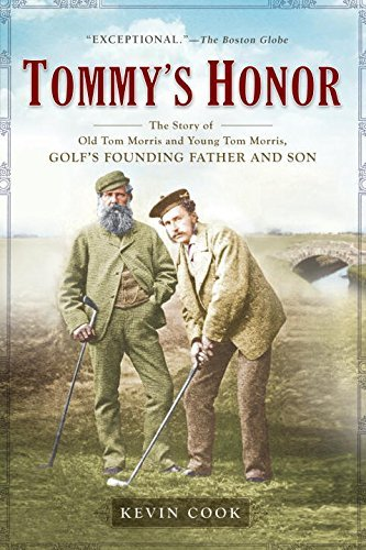 Kevin Cook Tommy's Honor The Story Of Old Tom Morris And Young Tom Morris