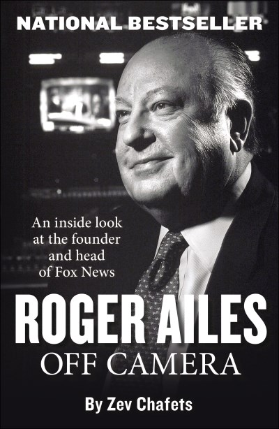 Zev Chafets Roger Ailes Off Camera