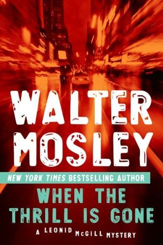 Walter Mosley When The Thrill Is Gone