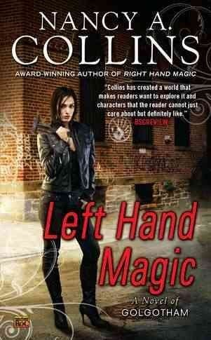 Nancy A. Collins Left Hand Magic A Novel Of Golgotham