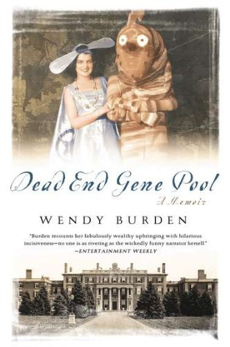 Wendy Burden Dead End Gene Pool A Memoir