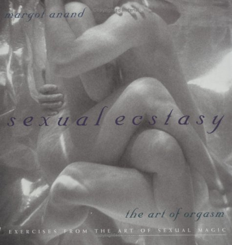 Margot Anand Sexual Ecstasy The Art Of Orgasm