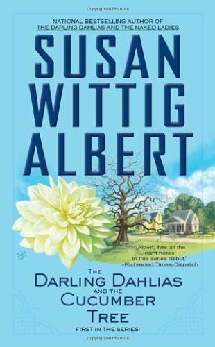 Susan Wittig Albert The Darling Dahlias And The Cucumber Tree