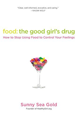 Sunny Sea Gold Food The Good Girl's Drug How To Stop Using Food To C