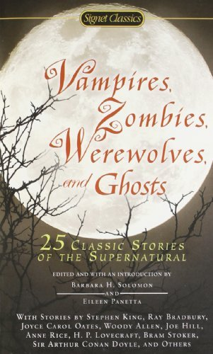 Barbara H. Solomon Vampires Zombies Werewolves And Ghosts 25 Classic Stories Of The Supernatural