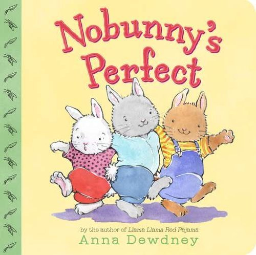 Anna Dewdney Nobunny's Perfect