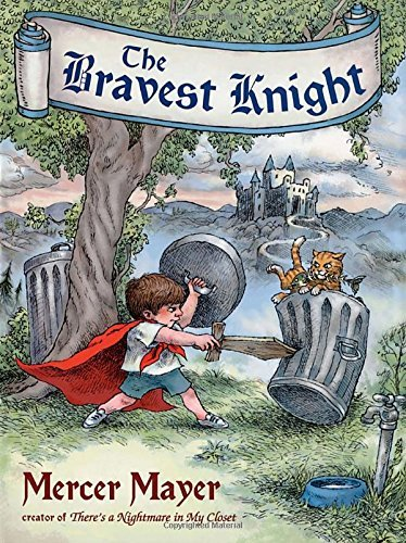 Mercer Mayer The Bravest Knight