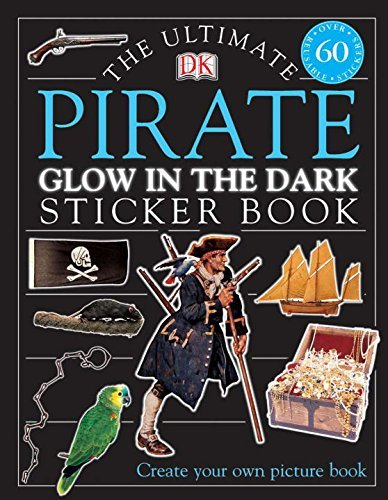 Dk Publishing Ultimate Sticker Book Glow In The Dark Pirate