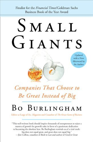 Bo Burlingham Small Giants Companies That Choose To Be Great Instead Of Big