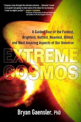 Bryan Gaensler Extreme Cosmos A Guided Tour Of The Fastest Brightest Hottest