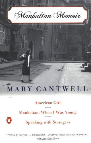 Mary Cantwell Manhattan Memoir American Girl Manhattan When I Was Young Speakin