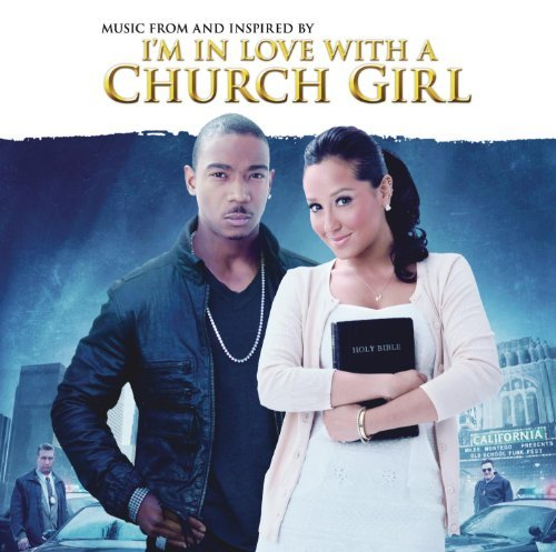 I'm In Love With A Church Girl I'm In Love With A Church Girl