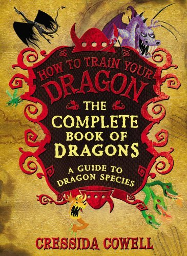 Cressida Cowell The Complete Book Of Dragons (a Guide To Dragon Species)
