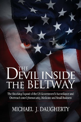 Michael J. Daugherty The Devil Inside The Beltway The Shocking Expose Of The Us Government's Survei