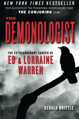 Gerald Brittle The Demonologist The Extraordinary Career Of Ed And Lorraine Warre