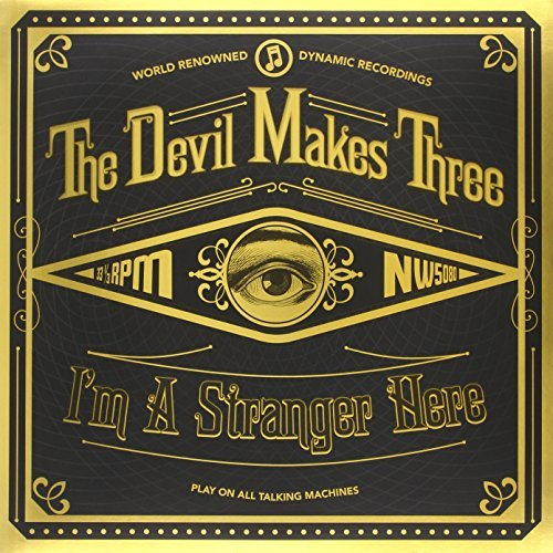 Devil Makes Three I'm A Stranger Here Incl. Digital Download