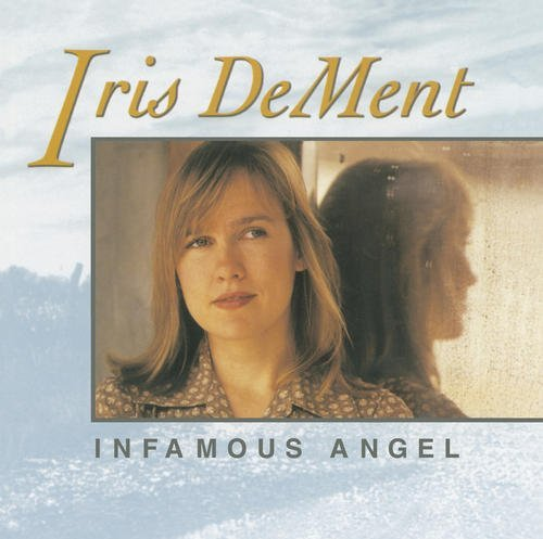 Iris Dement Infamous Angel 180gm Vinyl