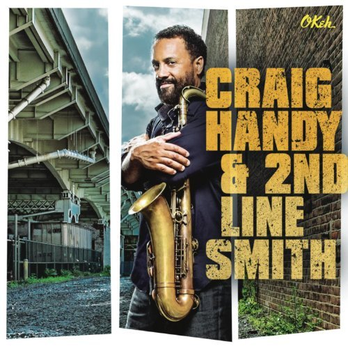 Craig Handy Craig Handy & 2nd Line Smith