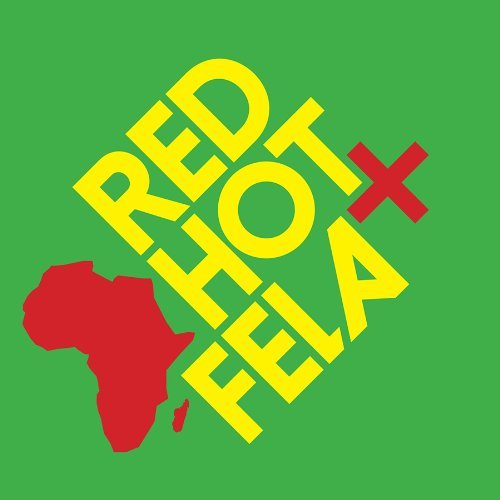 Red Hot + Fela Red Hot + Fela