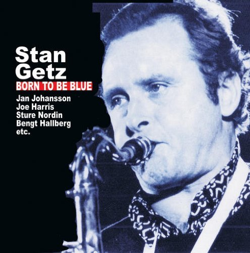 Stan Getz Born To Be Blue