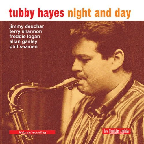 Tubby Hayes Night & Day
