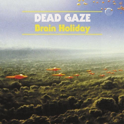 Dead Gaze Brain Holiday