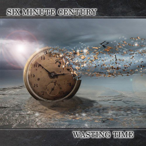 Six Minute Century Wasting Time