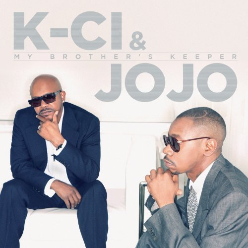 K Ci & Jojo My Brother's Keeper