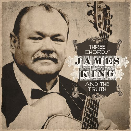 James King Three Chords & The Truth