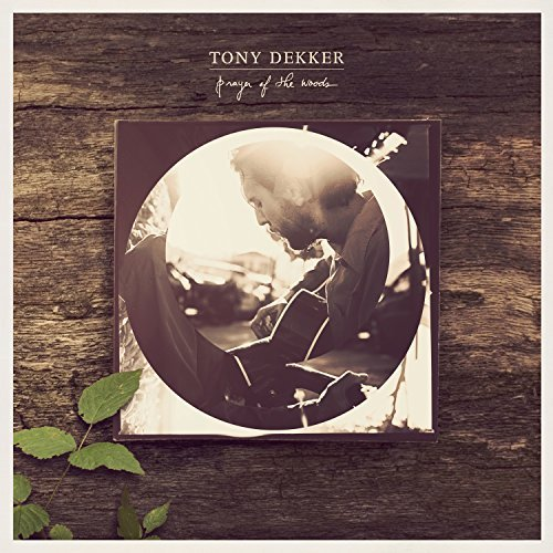 Tony Dekker Prayer Of The Woods