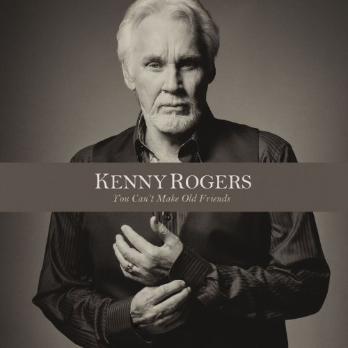 Kenny Rogers You Can't Make Old Friends