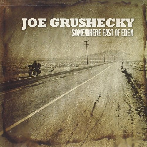 Joe Grushecky Somewhere East Of Eden