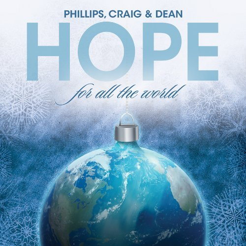 Craig & Dean Phillips Hope For All The World