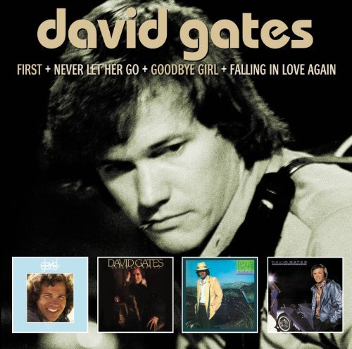 David Gates First & Never Let Her Go & Goo 2 CD