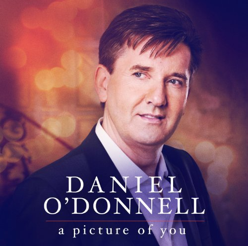 Daniel O'donnell Picture Of You