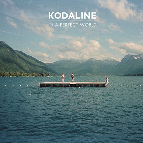 Kodaline In A Perfect World